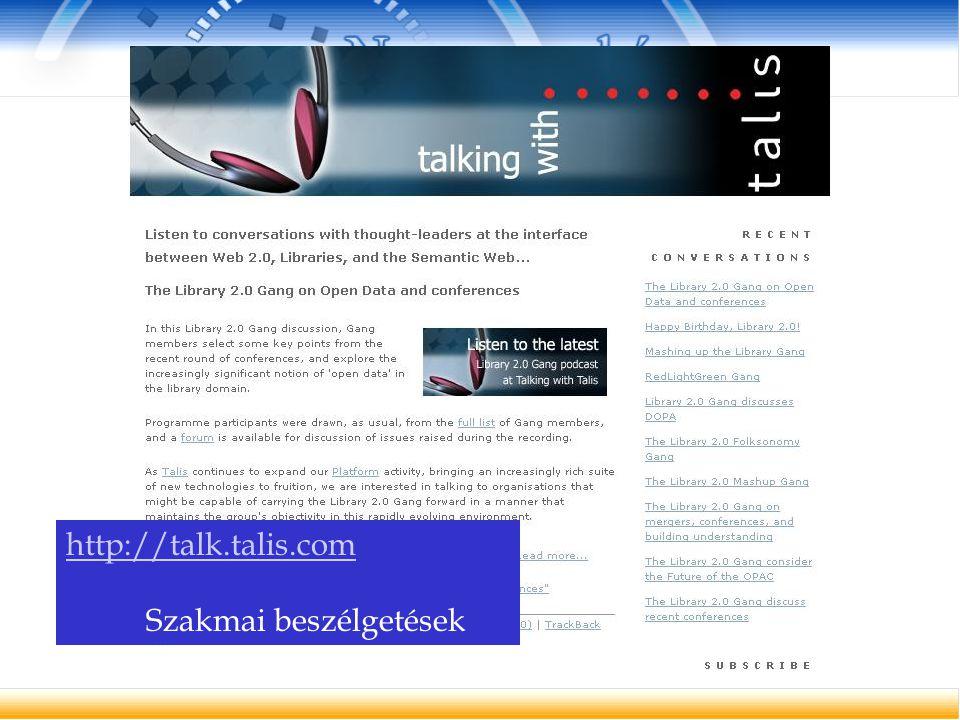 http://talk.talis.com Szakmai beszélgetések