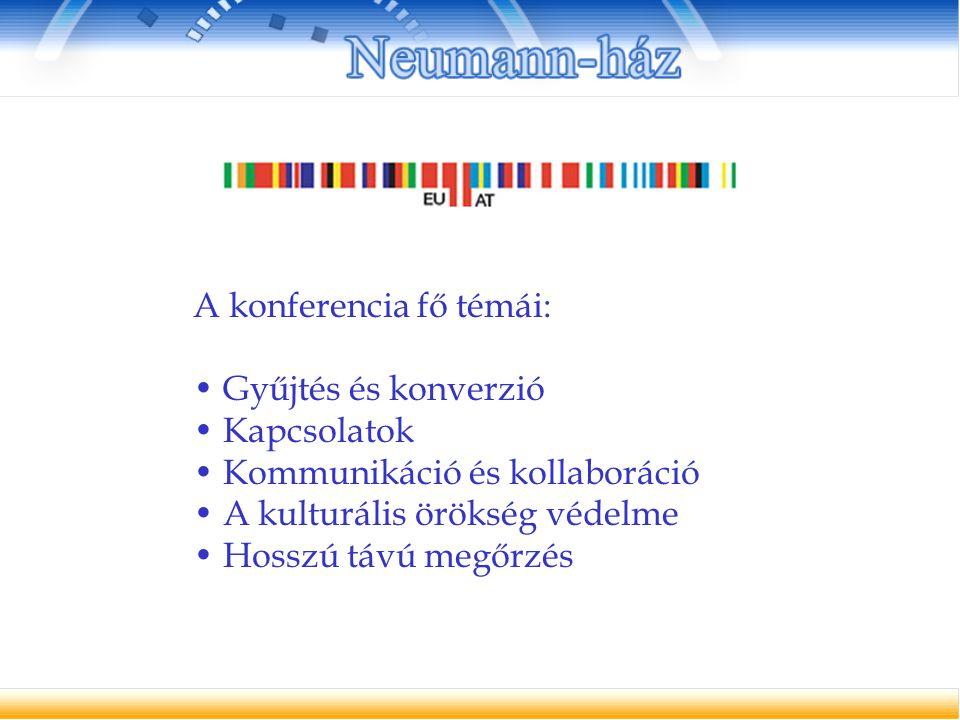 A konferencia fő témái: Gyűjtés és konverzió Kapcsolatok Kommunikáció és kollaboráció A kulturális örökség védelme Hosszú távú megőrzés