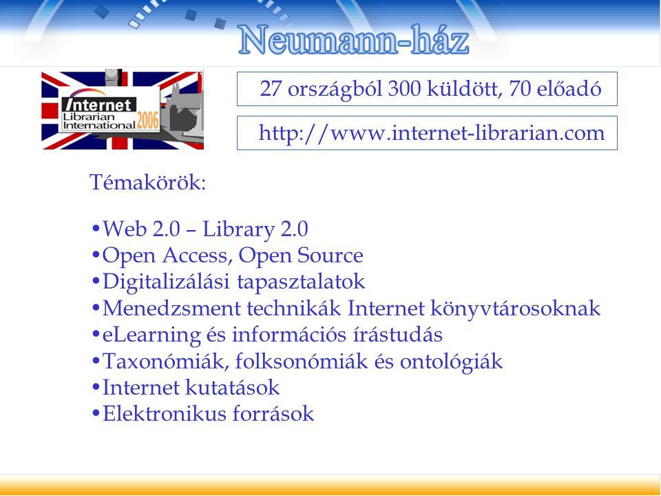 Web 2.0 – Library 2.0 Open Access, Open Source Digitalizálási tapasztalatok Menedzsment technikák Internet könyvtárosoknak eLearning és információs ír