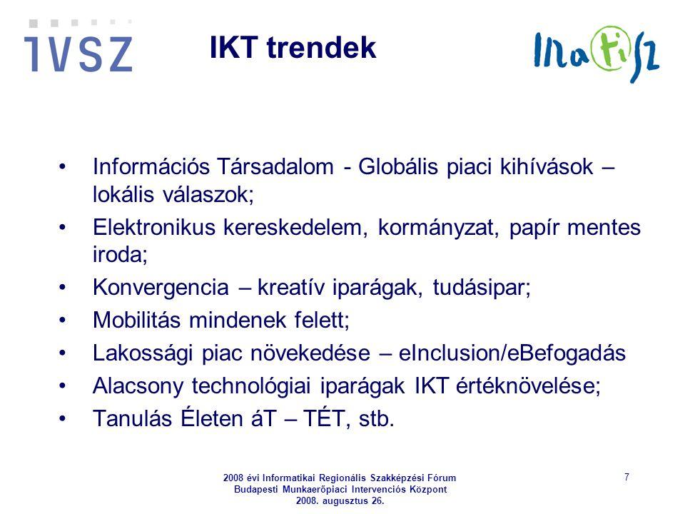 2008 évi Informatikai Regionális Szakképzési Fórum Budapesti Munkaerőpiaci Intervenciós Központ 2008. augusztus 26. 7 Információs Társadalom - Globáli