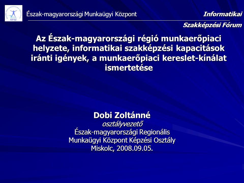 Észak-magyarországi Munkaügyi Központ A Munkaügyi Központ főbb feladatai: Álláskeresők regisztrálása Munkanélküli ellátások megállapítása, számfejtése Aktív eszközök működtetése Munkaközvetítés Egyéb munkaerőpiaci szolgáltatások biztosítása (27 kirendeltség,55 fip, 21 FIT )