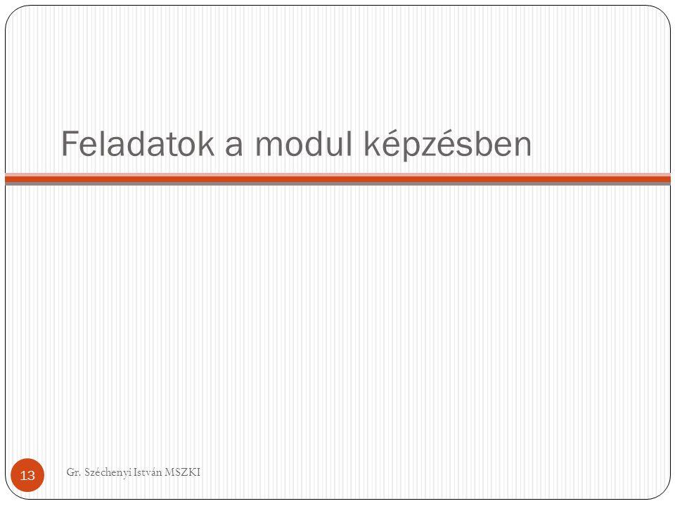 Feladatok a modul képzésben Gr. Széchenyi István MSZKI 13