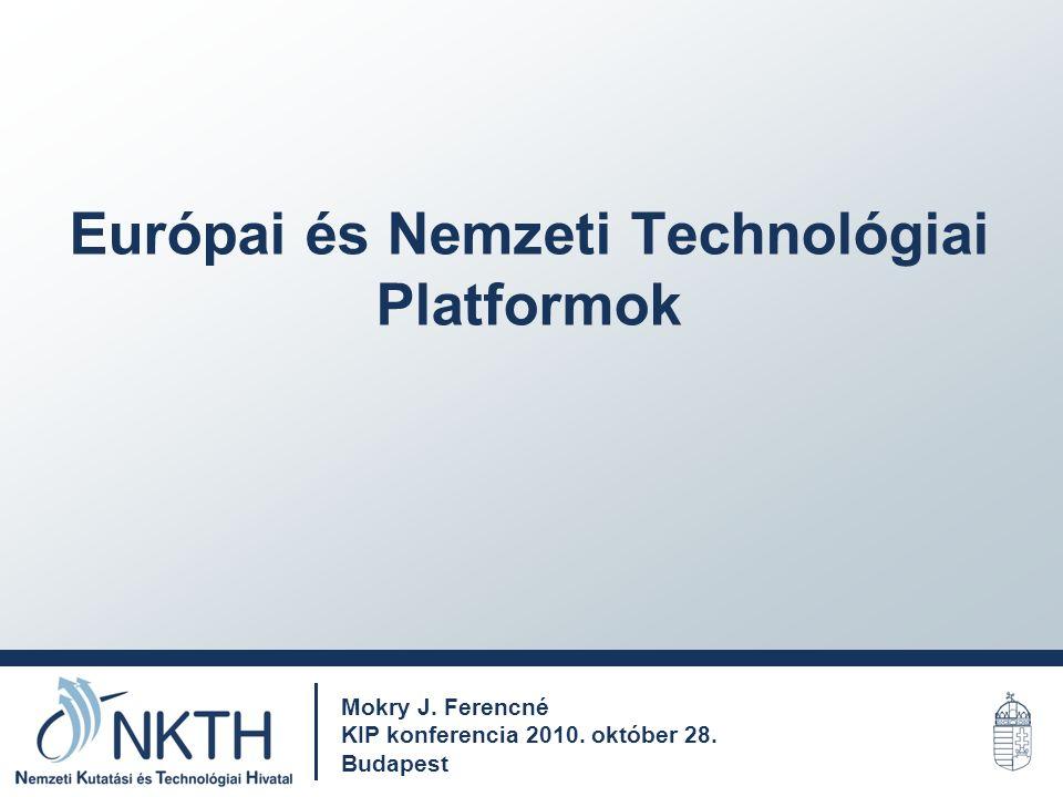 Európai és Nemzeti Technológiai Platformok Mokry J.