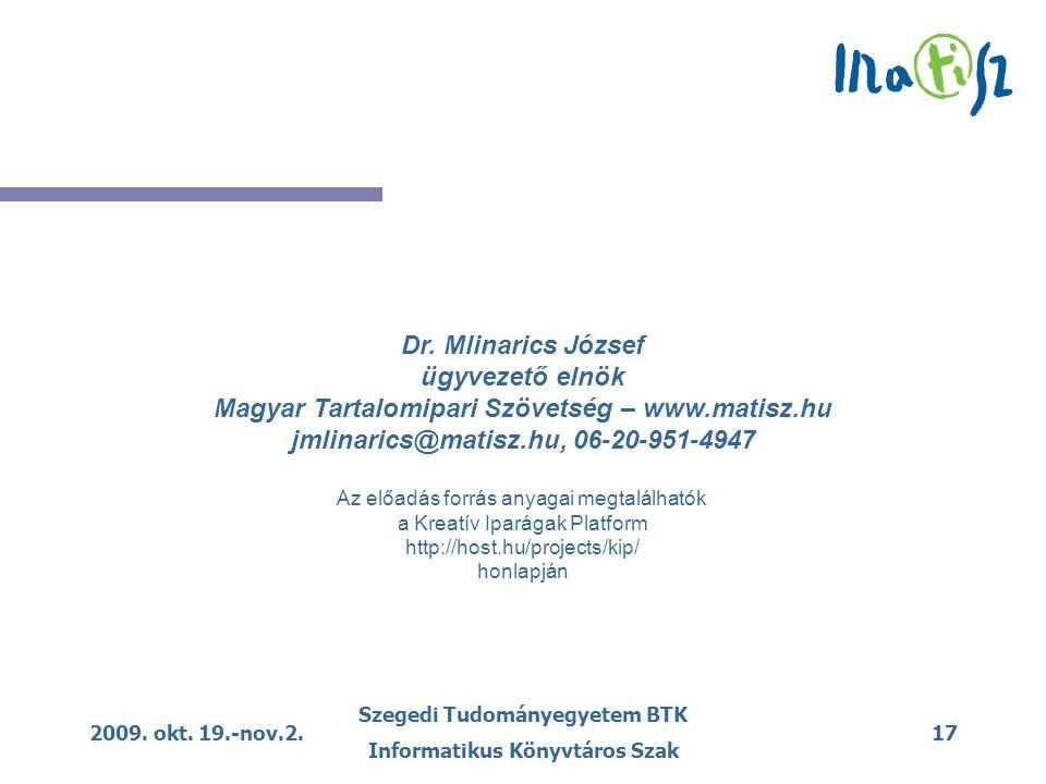 2009. okt. 19.-nov.2. Szegedi Tudományegyetem BTK Informatikus Könyvtáros Szak 17 Dr.