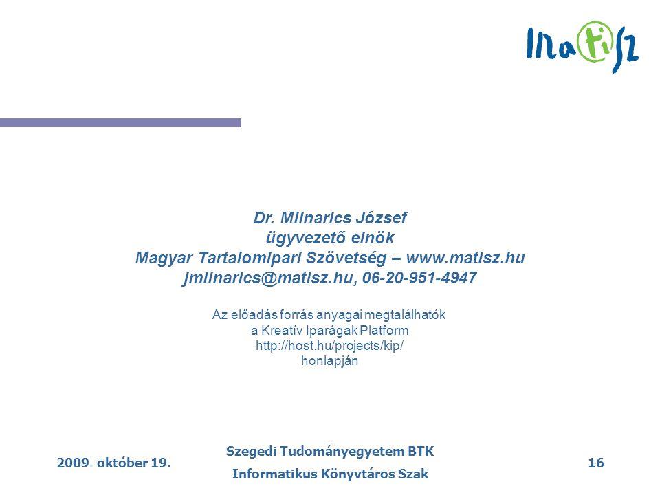 2009. október 19. Szegedi Tudományegyetem BTK Informatikus Könyvtáros Szak 16 Dr.