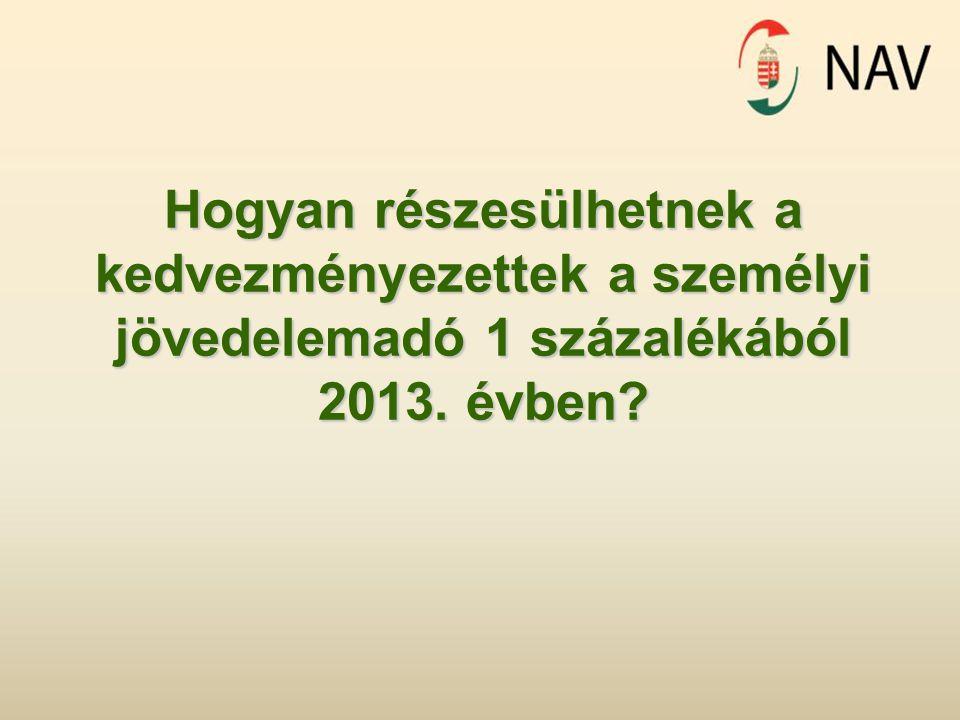 Hogyan részesülhetnek a kedvezményezettek a személyi jövedelemadó 1 százalékából 2013. évben?
