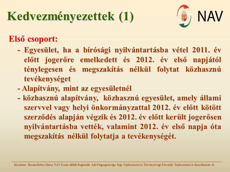 Kedvezményezettek (1) Első csoport: - Egyesület, ha a bírósági nyilvántartásba vétel 2011.