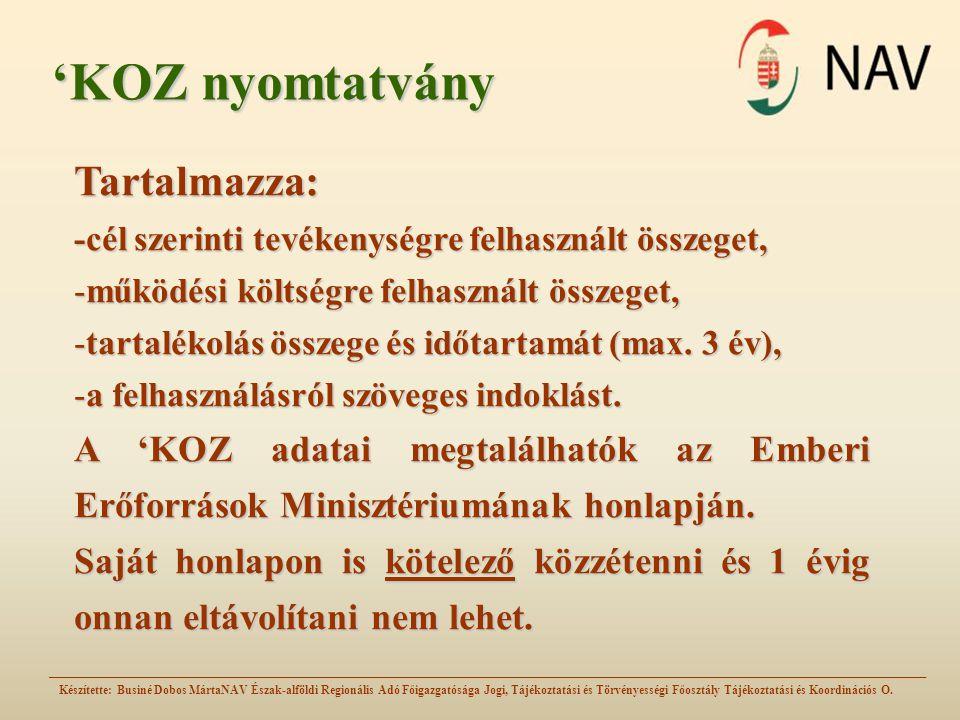 'KOZ nyomtatvány Készítette: Businé Dobos MártaNAV Észak-alföldi Regionális Adó Főigazgatósága Jogi, Tájékoztatási és Törvényességi Főosztály Tájékoztatási és Koordinációs O.