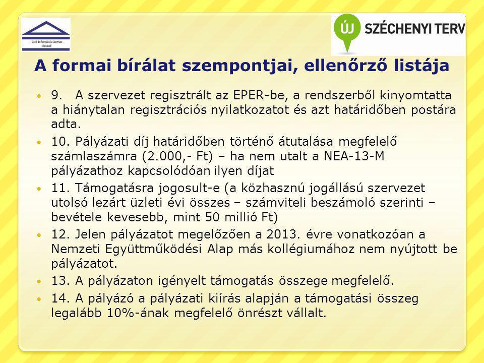 A formai bírálat szempontjai, ellenőrző listája 9. A szervezet regisztrált az EPER-be, a rendszerből kinyomtatta a hiánytalan regisztrációs nyilatkoza