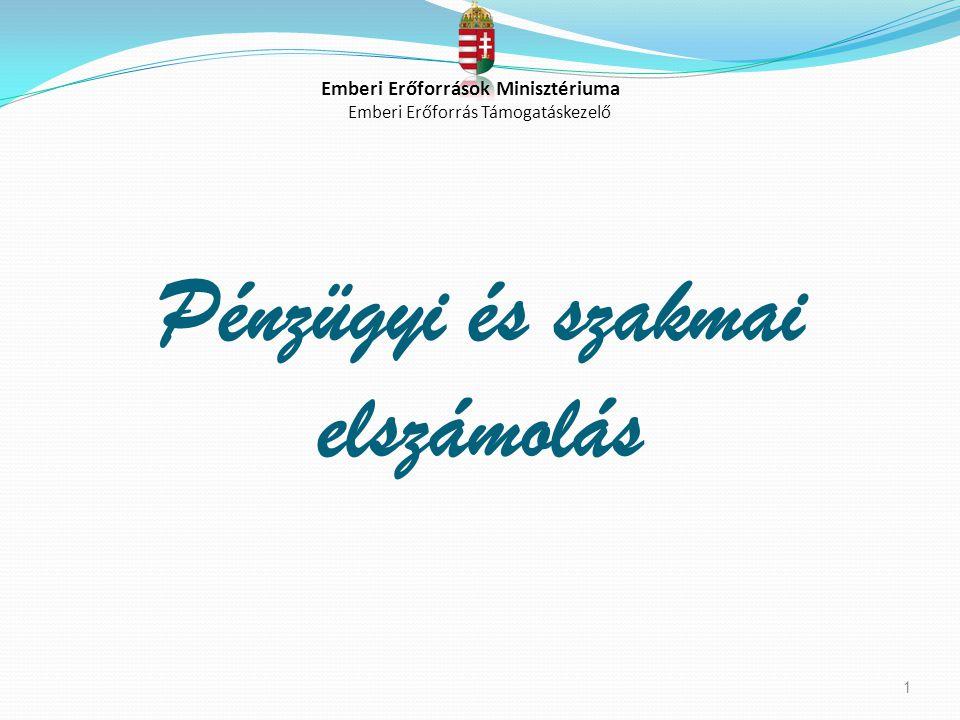 1 Pénzügyi és szakmai elszámolás Emberi Erőforrások Minisztériuma Emberi Erőforrás Támogatáskezelő