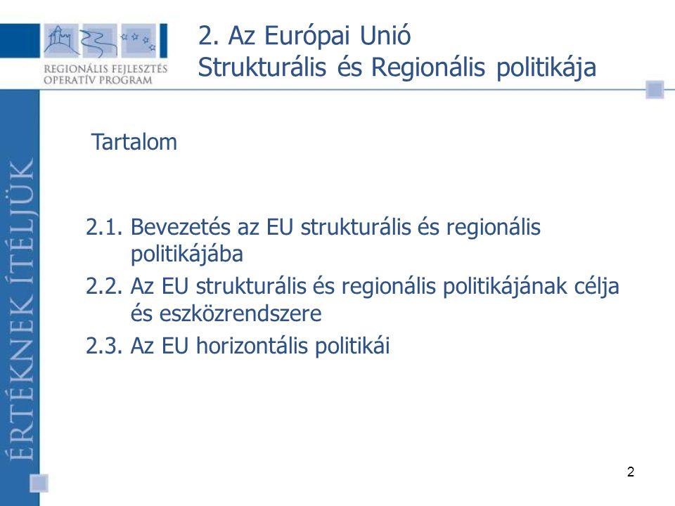 2 2. Az Európai Unió Strukturális és Regionális politikája 2.1.