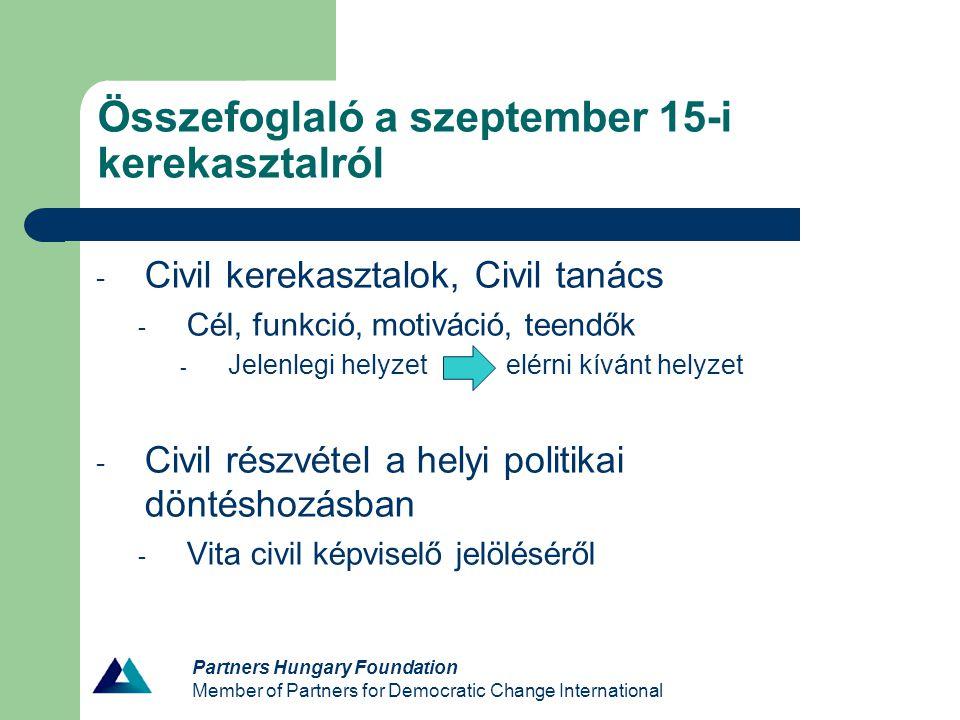 Partners Hungary Foundation Member of Partners for Democratic Change International Összefoglaló a szeptember 15-i kerekasztalról - Civil kerekasztalok