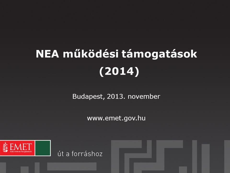 NEA működési támogatások (2014) Budapest, 2013. november www.emet.gov.hu
