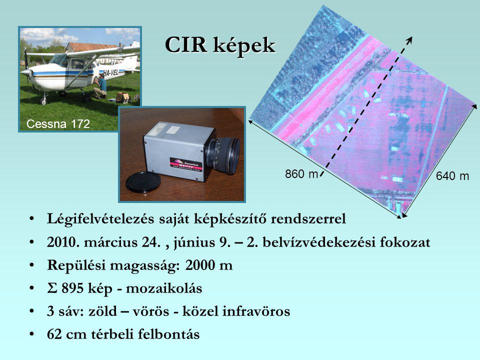 CIR képek Légifelvételezés saját képkészítő rendszerrel 2010. március 24., június 9. – 2. belvízvédekezési fokozat Repülési magasság: 2000 m Σ 895 kép