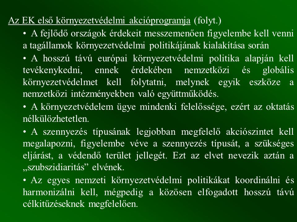 Az ENSZ KFVB (Bruntland Biz.) környezetvédelmi jogra vonatkozó alapelvei (1987) Rioi Konf.