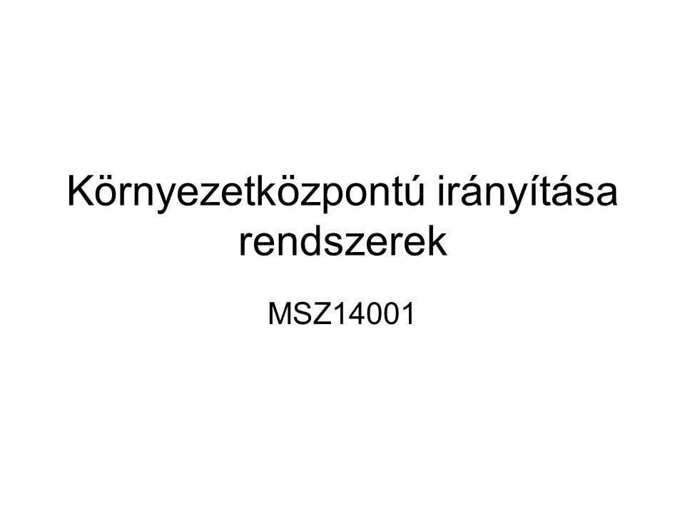 Környezetközpontú irányítása rendszerek MSZ14001