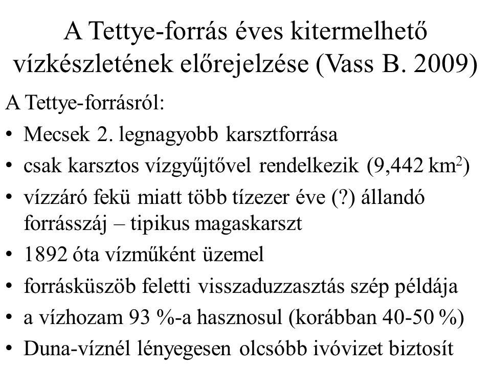 A Tettye-forrás éves kitermelhető vízkészletének előrejelzése (Vass B. 2009) A Tettye-forrásról: Mecsek 2. legnagyobb karsztforrása csak karsztos vízg