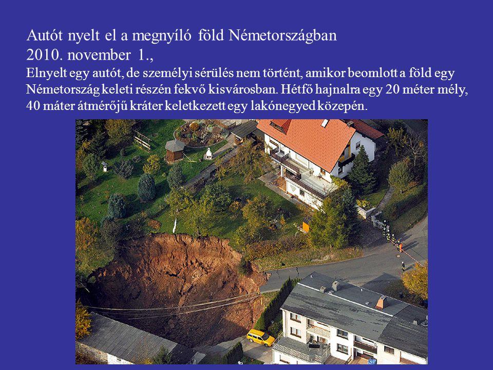 Autót nyelt el a megnyíló föld Németországban 2010. november 1., Elnyelt egy autót, de személyi sérülés nem történt, amikor beomlott a föld egy Németo