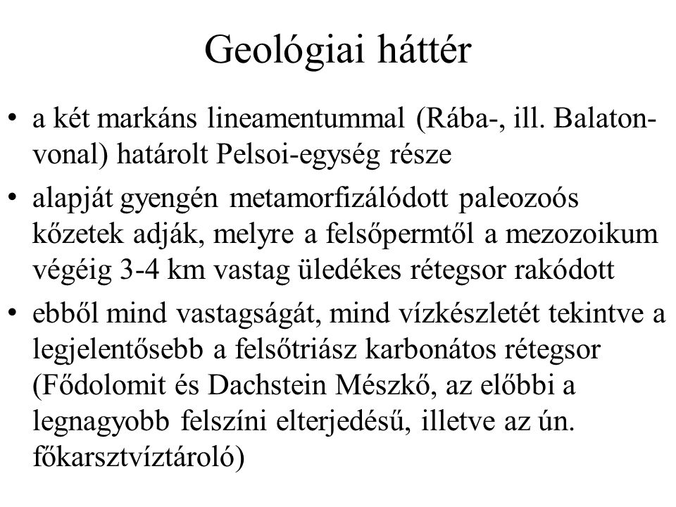 Geológiai háttér a két markáns lineamentummal (Rába-, ill.