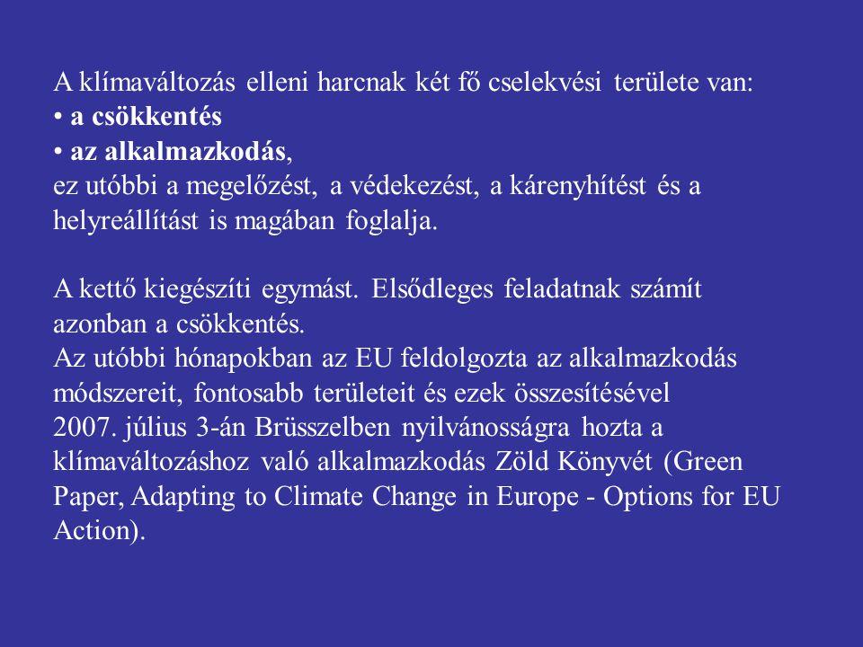 A klímaváltozás elleni harcnak két fő cselekvési területe van: a csökkentés az alkalmazkodás, ez utóbbi a megelőzést, a védekezést, a kárenyhítést és