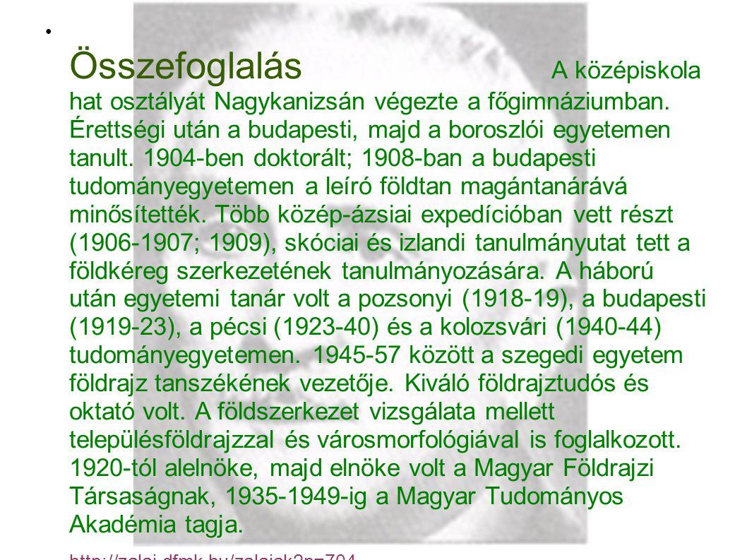 ● Összefoglalás A középiskola hat osztályát Nagykanizsán végezte a főgimnáziumban.