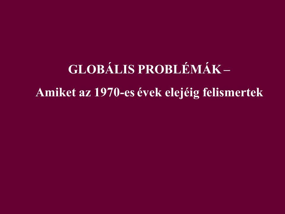 1.Népesedés Népességmegduplázódás időszaka rövidül (pl.