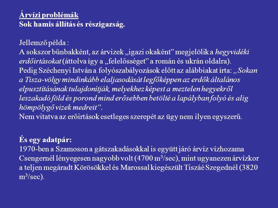 Árvízi problémák Sok hamis állítás és részigazság.