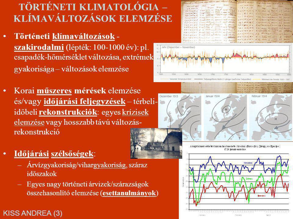 TÖRTÉNETI KLIMATOLÓGIA – KLÍMAVÁLTOZÁSOK ELEMZÉSE Történeti klímaváltozások - szakirodalmi (lépték: 100-1000 év): pl.
