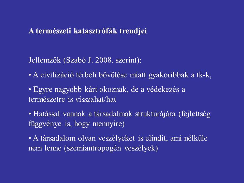A természeti katasztrófák trendjei Jellemzők (Szabó J.