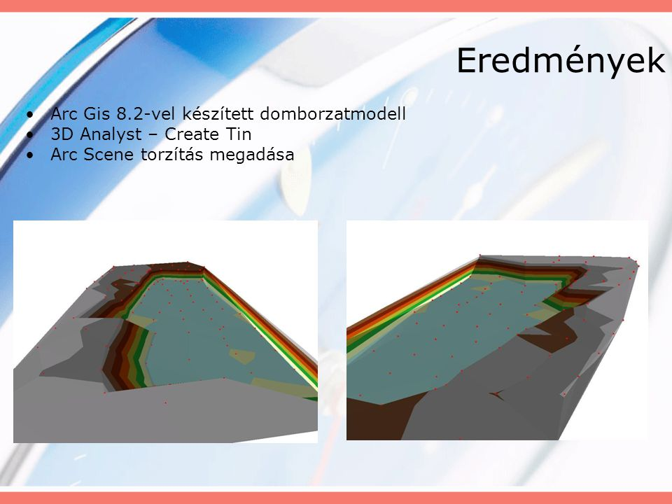Tapasztalatok A mai napig a legpontosabb magasságmérési módszer Polár-koordináta rendszerű mérésre is alkalmas, de precíz beállítások hiánya miatt nem a legpontosabb A domborzatmodell finomításához sok száz mérésre lett volna szükség.