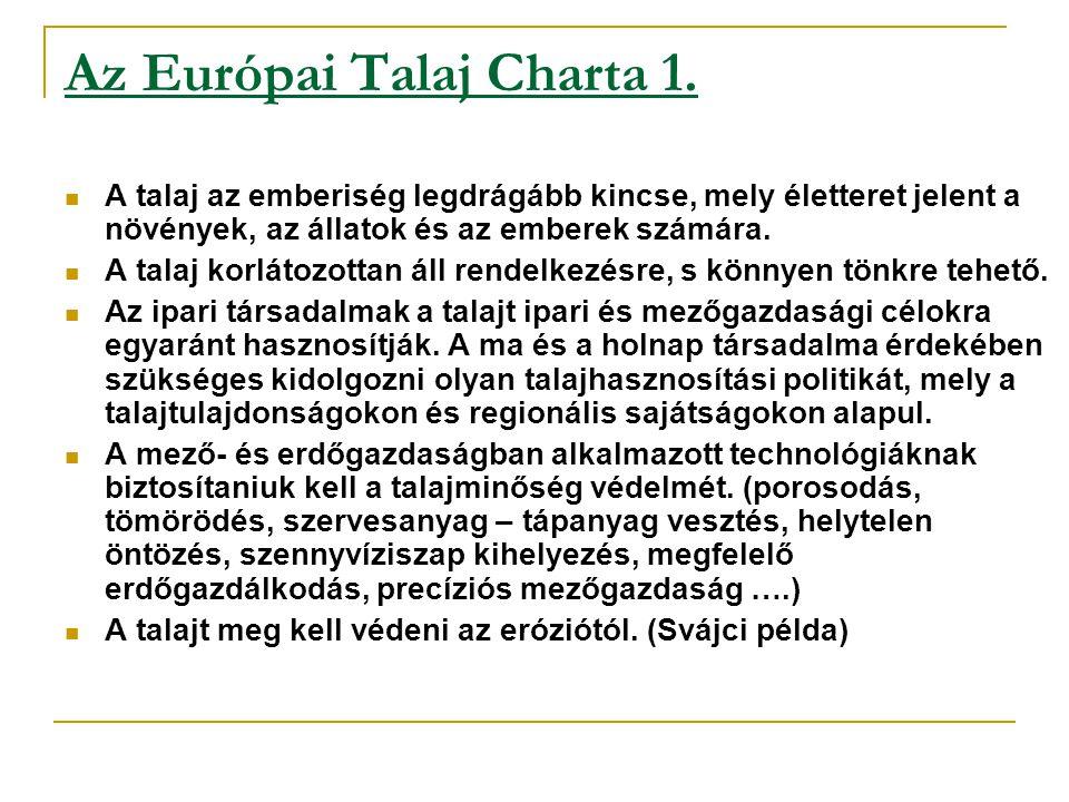 Az Európai Talaj Charta 2.A talajt meg kell védeni a szennyezésekkel szemben.