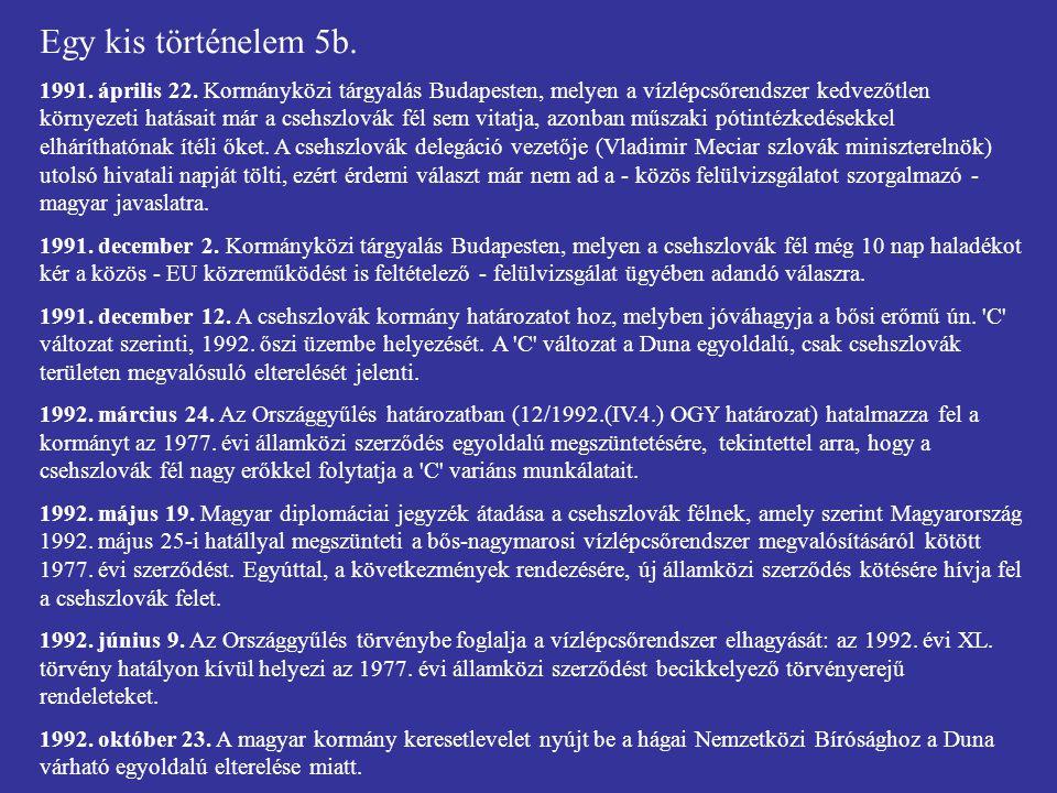 Egy kis történelem 6a.A DUNA ELTERELÉSE, PER A HÁGAI NEMZETKÖZI BÍRÓSÁGON 1992.