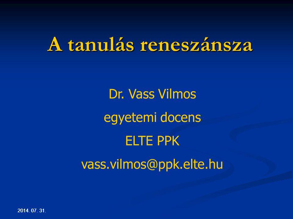 2014. 07. 31. A tanulás reneszánsza Dr.