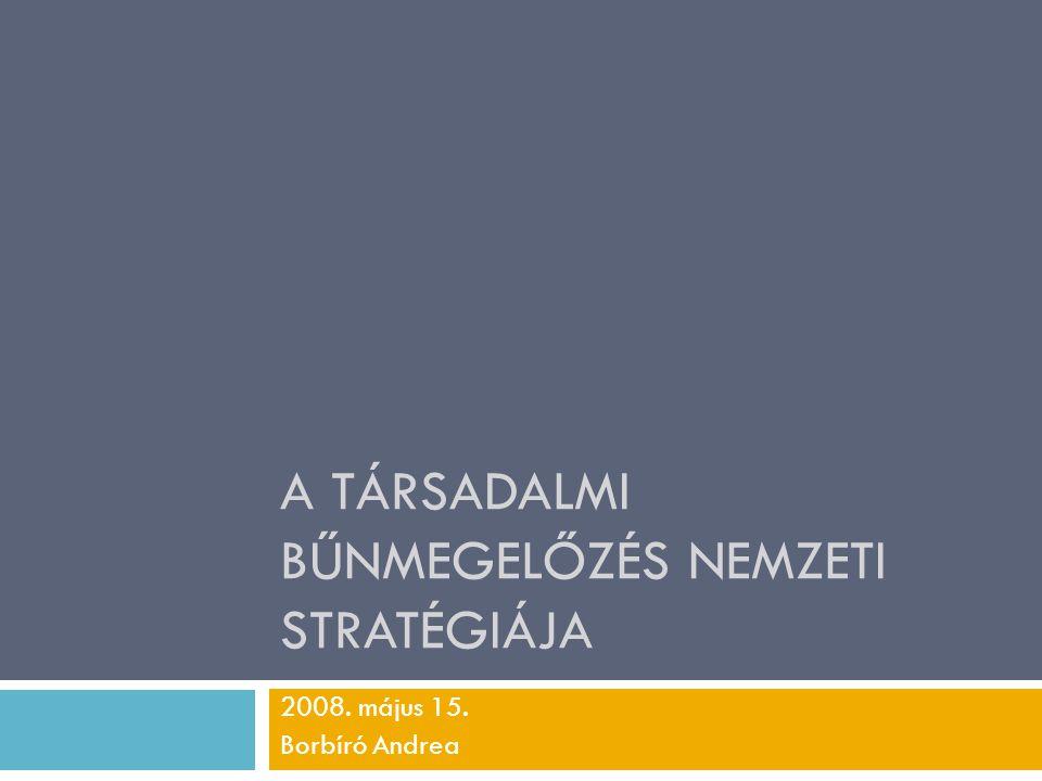 Alapelvek és működési elvek 3.A társadalmi bűnmegelőzés a társadalompolitika integrált része 4.