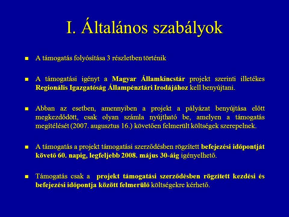 I. Általános szabályok A támogatás folyósítása 3 részletben történik A támogatás folyósítása 3 részletben történik A támogatási igényt a Magyar Államk