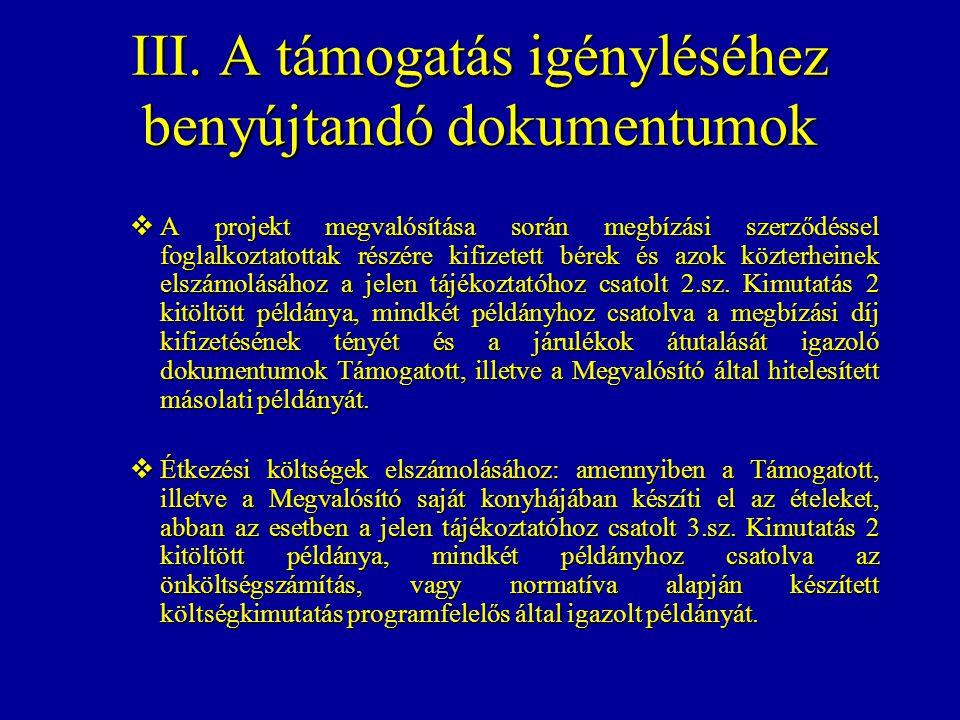 III. A támogatás igényléséhez benyújtandó dokumentumok  A projekt megvalósítása során megbízási szerződéssel foglalkoztatottak részére kifizetett bér