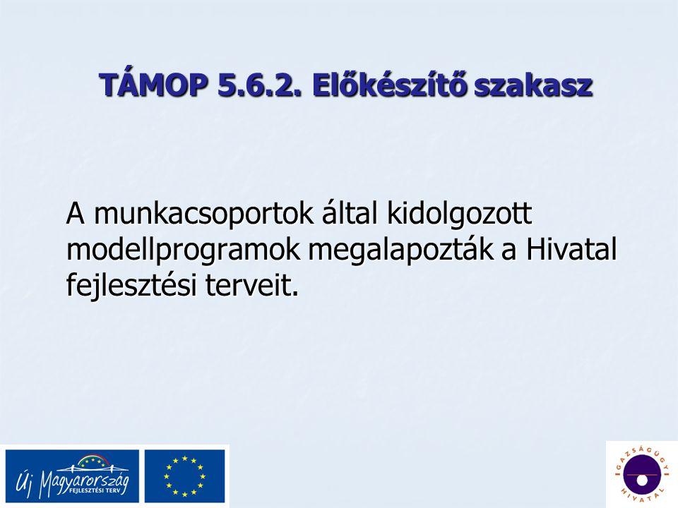 TÁMOP 5.6.2. Előkészítő szakasz TÁMOP 5.6.2.