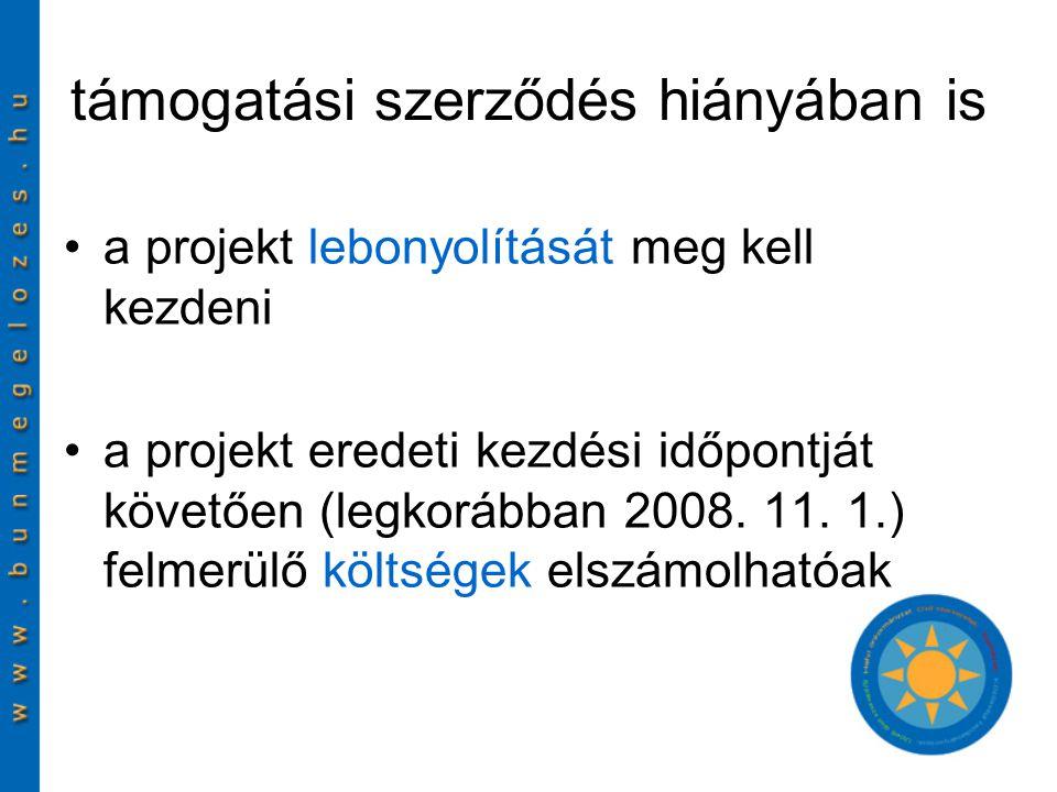 támogatási szerződés hiányában is a projekt lebonyolítását meg kell kezdeni a projekt eredeti kezdési időpontját követően (legkorábban 2008.