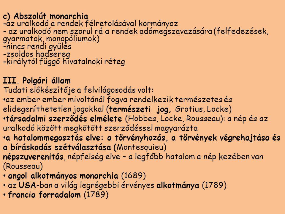 IV.A modern tömegdemokráciák (XX.sz.) A XIX. sz.