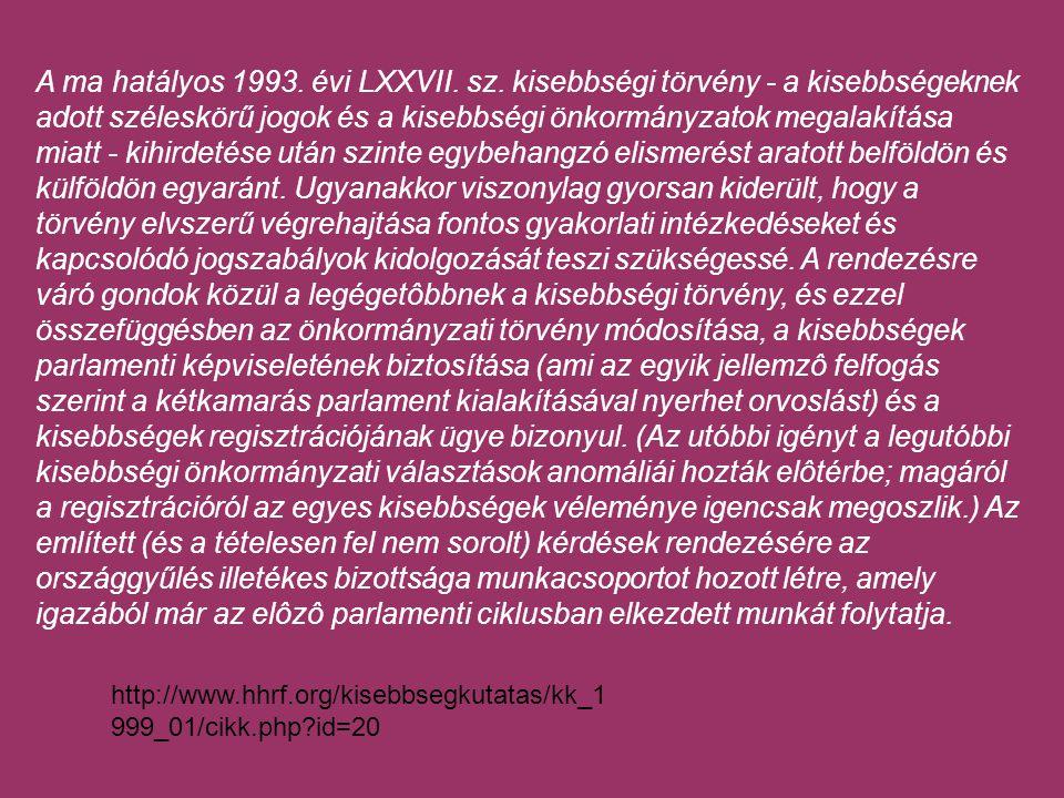 A ma hatályos 1993.évi LXXVII. sz.