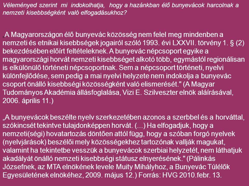 """"""" A Magyarországon élő bunyevác közösség nem felel meg mindenben a nemzeti és etnikai kisebbségek jogairól szóló 1993."""
