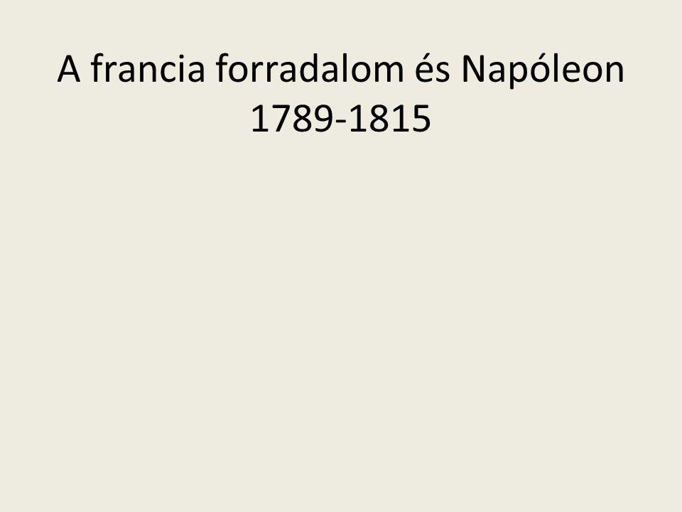 A francia forradalom és Napóleon 1789-1815