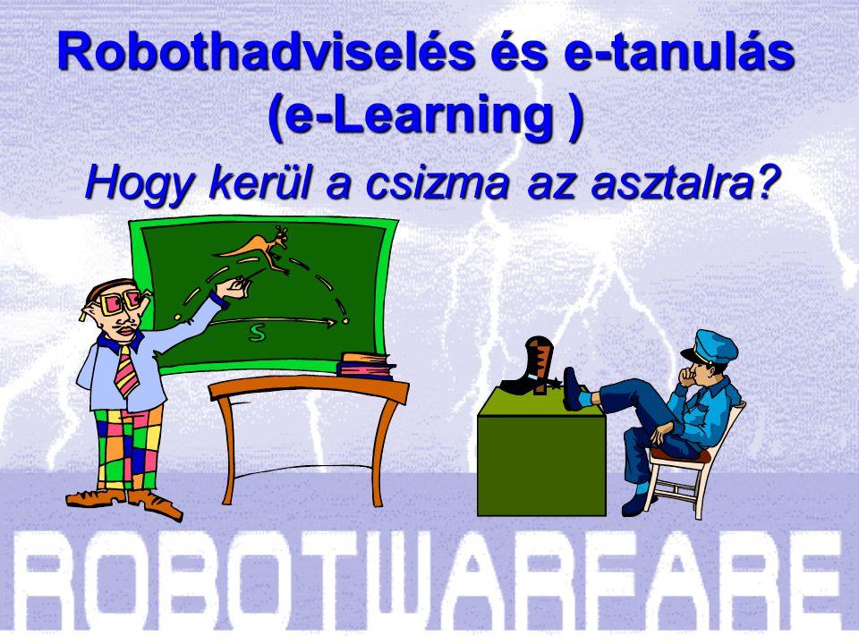 Robothadviselés és e-tanulás Prof. Dr. Kende György Dr. Seres György