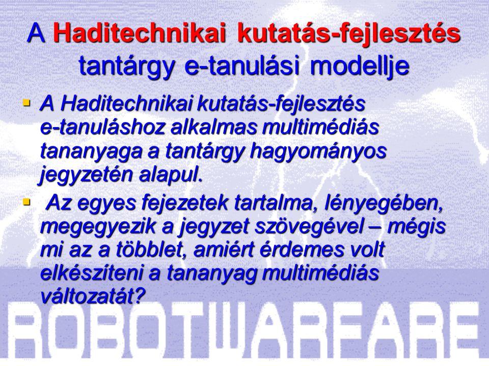 Haditechnikai kutatás-fejlesztés Multimédiás tananyag KÉSZÍTETTE: Prof.