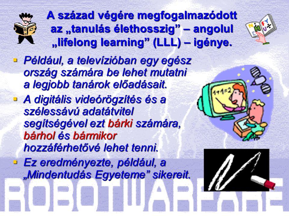 """A század végére megfogalmazódott az """"tanulás élethosszig – angolul """"lifelong learning (LLL) – igénye."""
