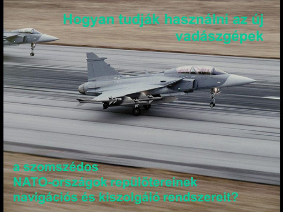 Hogyan tudják használni az új vadászgépek a szomszédos NATO-országok repülőtereinek navigációs és kiszolgáló rendszereit?
