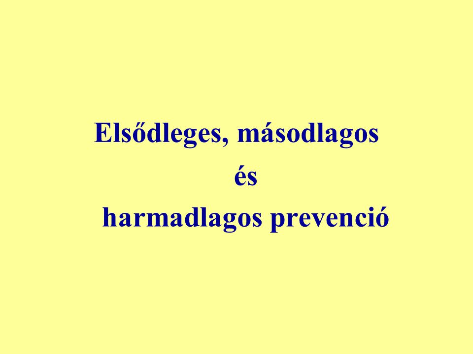 Elsődleges, másodlagos és harmadlagos prevenció