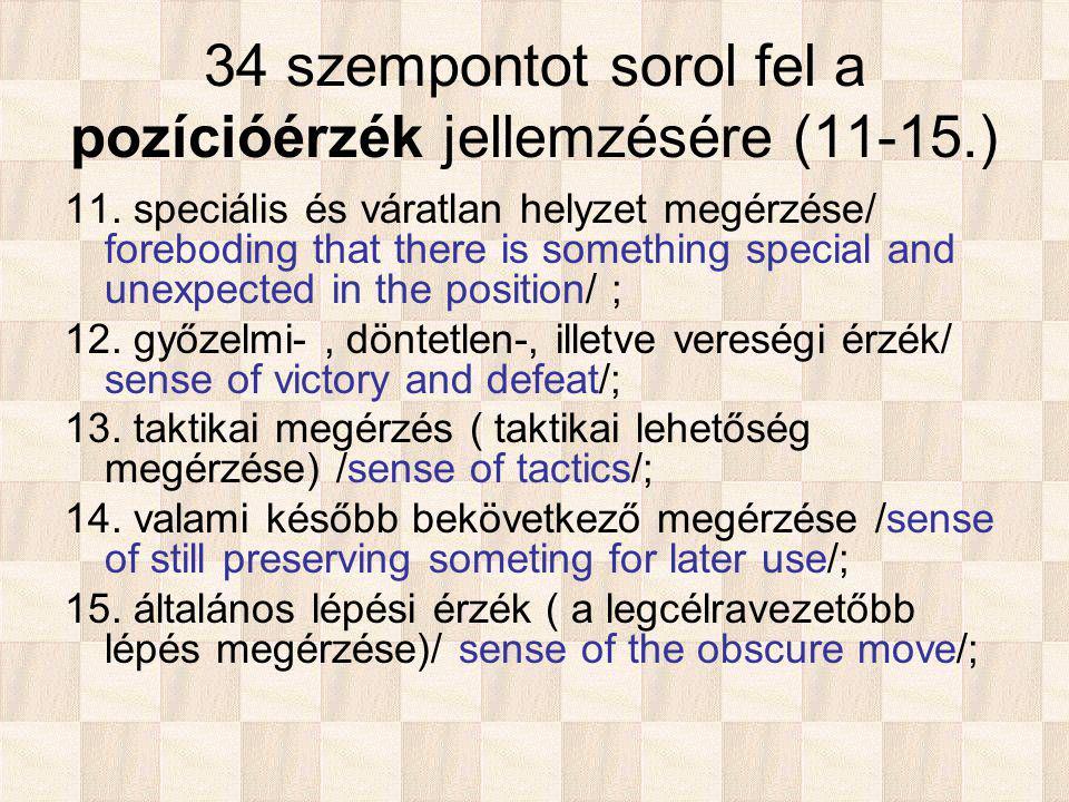 34 szempontot sorol fel a pozícióérzék jellemzésére (11-15.) 11.