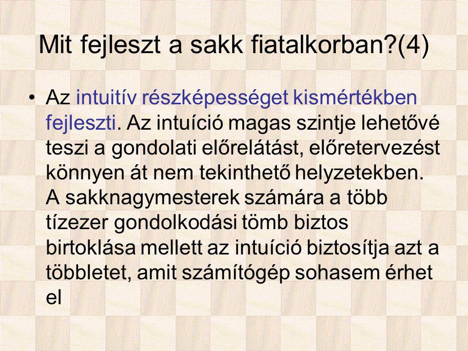 Mit fejleszt a sakk fiatalkorban (4) Az intuitív részképességet kismértékben fejleszti.