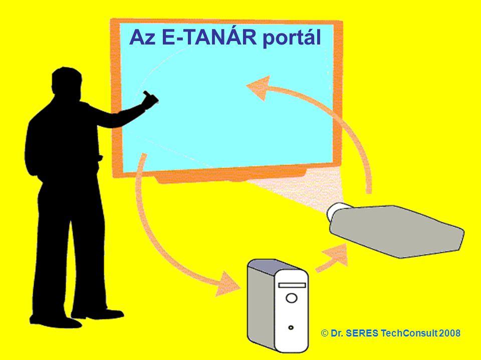 Az E-TANÁR portál © Dr. SERES TechConsult 2008